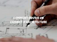 Ouvrir un cabinet d'architecture en suivant les démarches